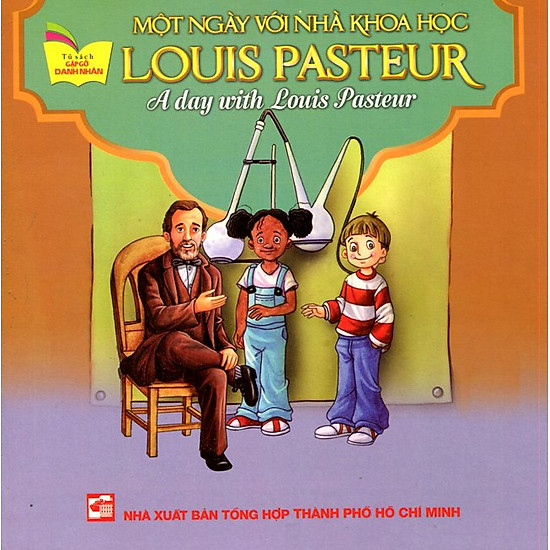 Tủ Sách Gặp Gỡ Danh Nhân – A Day With Louis Pasteur (Song Ngữ)