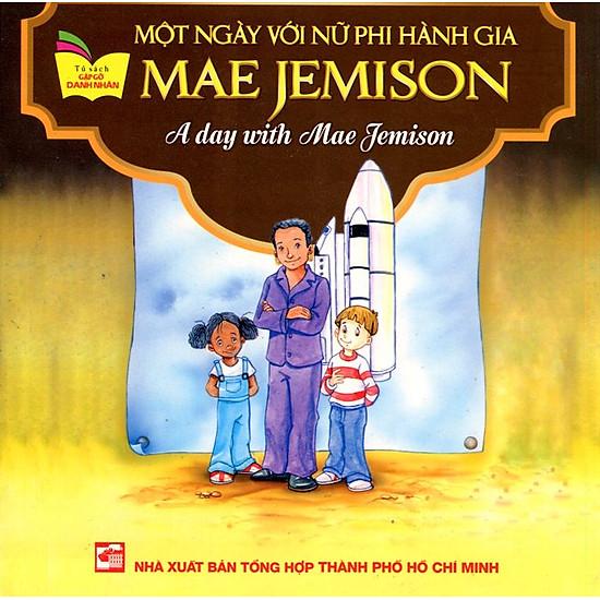 Tủ Sách Gặp Gỡ Danh Nhân – A Day With Mae Jemison (Song Ngữ)