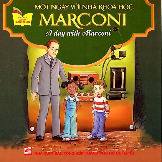 Tủ Sách Gặp Gỡ Danh Nhân – A Day With Marconi (Song Ngữ)