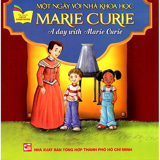 Tủ Sách Gặp Gỡ Danh Nhân – A Day With Marie Curie (Song Ngữ)