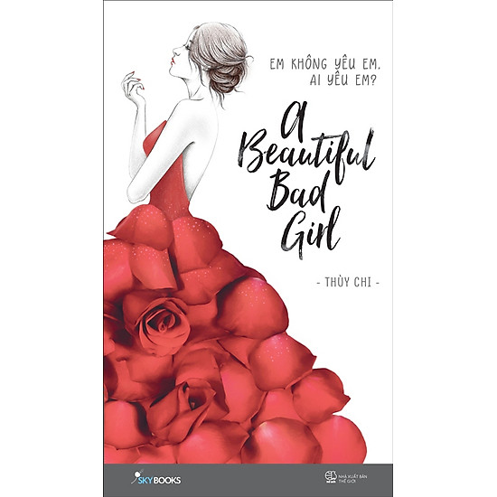 A Beautiful Bad Girl (Em Không Yêu Em, Ai Yêu Em?)