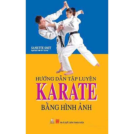 Hướng Dẫn Tập Luyện Karate Bằng Hình Ảnh (Tái Bản)