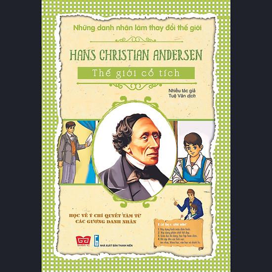 Những Danh Nhân Làm Thay Đổi Thế Giới - Hans Christian Andersen - Thế Giới Cổ Tích