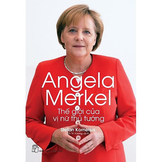 Angela Merkel – Thế Giới Của Vị Nữ Thủ Tướng