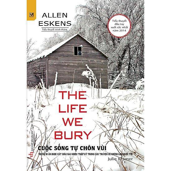 The Life We Bury – Cuộc Sống Tự Chôn Vùi