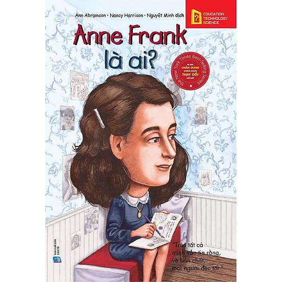 Bộ Sách Chân Dung Những Người Thay Đổi Thế Giới – Anne Frank Là Ai?