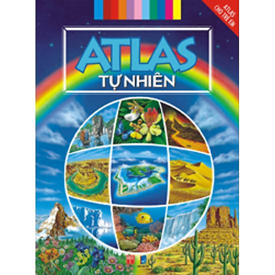 Atlas Cho Trẻ Em – Atlas Tự Nhiên (Tái Bản)