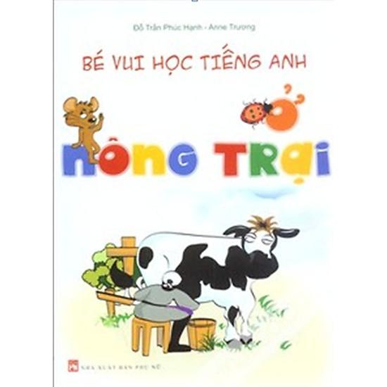 [Download Sách] Bé Vui Học Tiếng Anh Ở Nông Trại