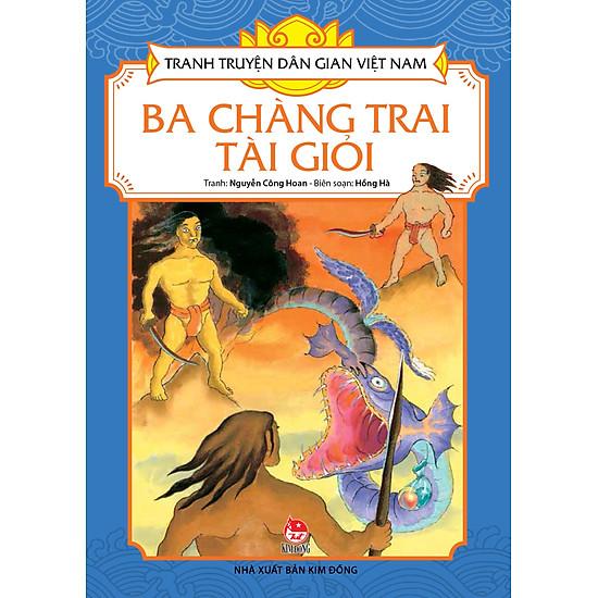 Tranh Truyện Dân Gian Việt Nam - Ba Chàng Trai Tài Giỏi (Tái Bản 2017)