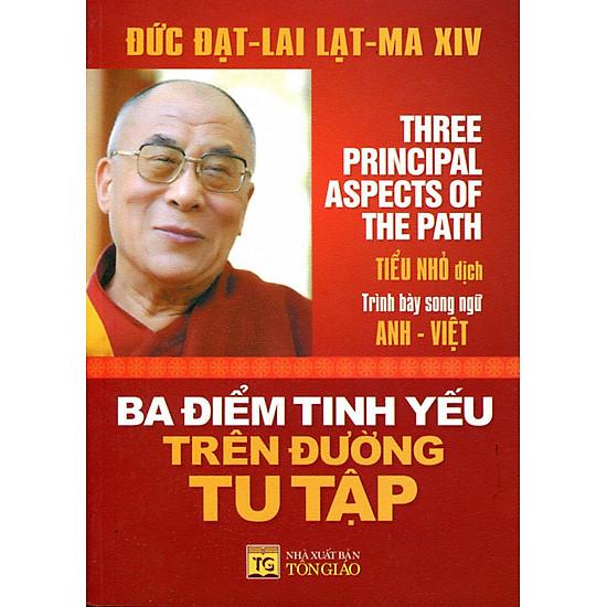 Ba Điểm Tinh Yếu Trên Đường Tu Tập (Song Ngữ Anh-Việt)