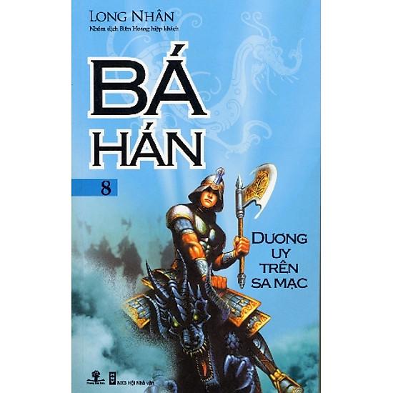 Bá Hán – Tập 8: Dương Uy Trên Sa Mạc