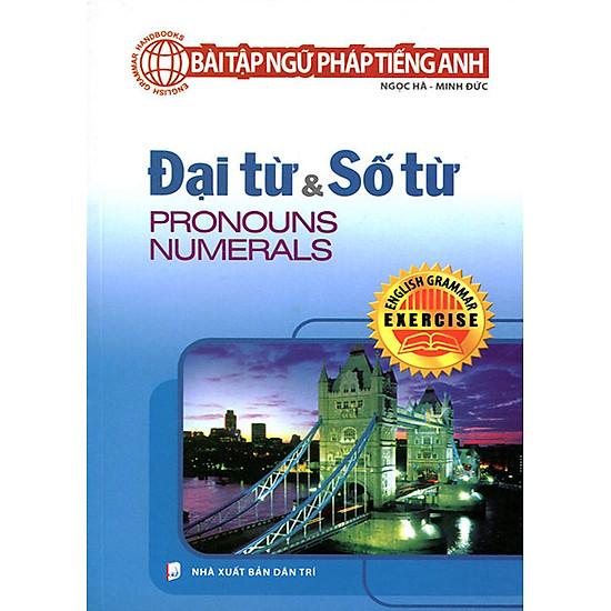 Bài Tập Ngữ Pháp Tiếng Anh – Đại Từ & Số Từ
