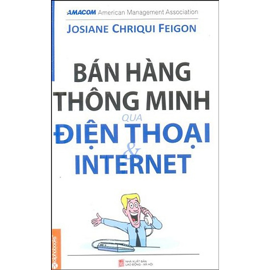 [Download Sách] Bán Hàng Thông Minh Qua Điện Thoại Và Internet (Tái Bản)