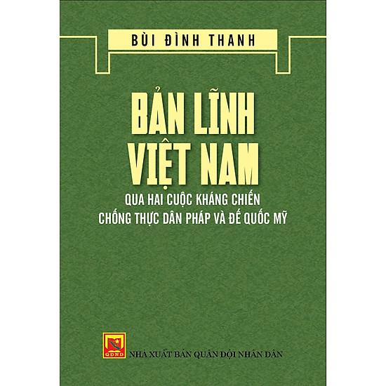 Bản Lĩnh Việt Nam Qua Hai Cuộc Kháng Chiến Chống Thực Dân Pháp Và Đế Quốc Mỹ