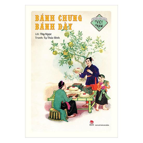 Truyện Dân Gian Việt Nam - Bánh Chưng Bánh Dày (Ấn Bản Kỉ Niệm 60 Năm NXB Kim Đồng)
