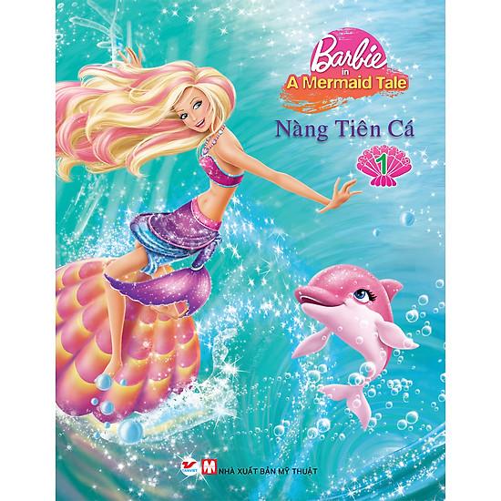 Truyện Tranh Công Chúa Barbie - Nàng Tiên Cá (Tập 1)