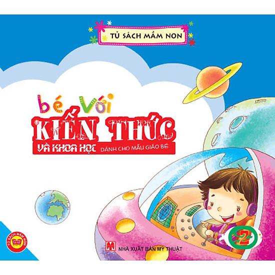 [Download Sách] Bé Với Kiến Thức Và Khoa Học - Dành Cho Mẫu Giáo Bé 2