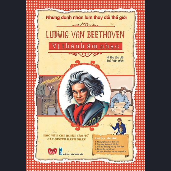 Những Danh Nhân Làm Thay Đổi Thế Giới – Ludwig Van Beethoven – Vị Thánh Âm Nhạc