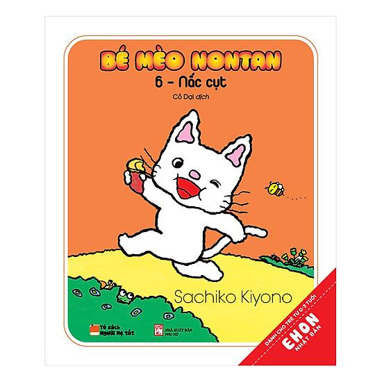 [Download Sách] Ehon Nhật Bản - Bé Mèo Nontan – 6 – Nấc Cục