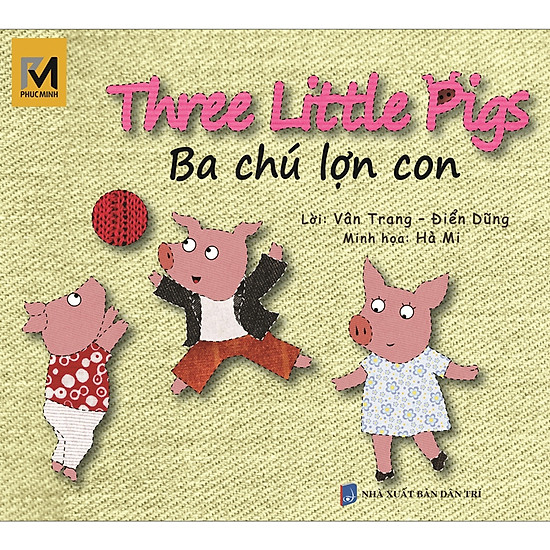 Ba Chú Lợn Con – The Three Little Pigs (Song Ngữ Việt – Anh)