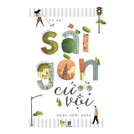 Sài Gòn Cứ Vội (Tái Bản)