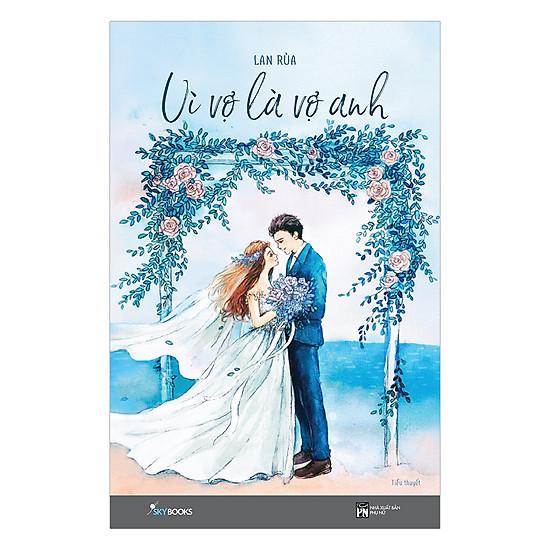 [Download sách] Vì Vợ Là Vợ Anh