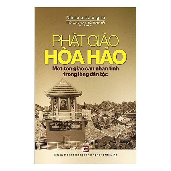 Phật Giáo Hòa Hảo - Một Tôn Giáo Cận Nhân Tình Trong Lòng Dân Tộc