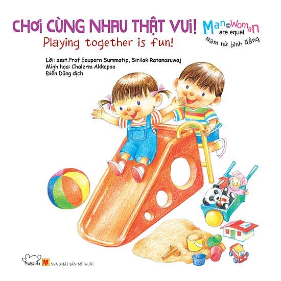 Download sách Nam Nữ Bình Đẳng: Chơi Cùng Nhau Thật Vui! - Playing Together Is Fun (Song Ngữ)