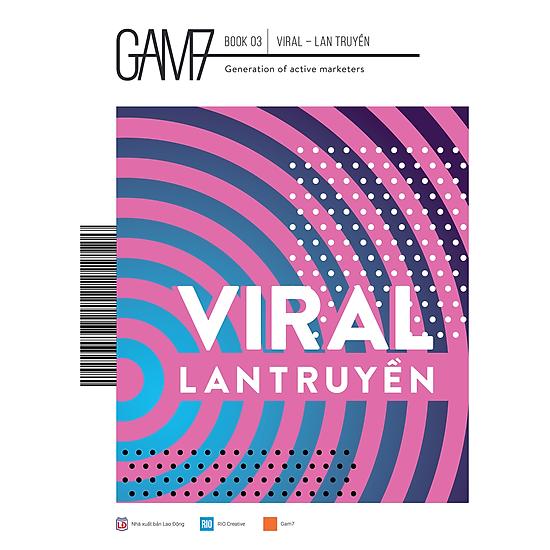 Kết quả hình ảnh cho GAM7 BOOK 03 - VIRAL - LAN TRUYỀN