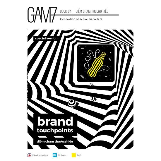 GAM7 Book No 4: Brand Touchpoints – Điểm Chạm Thương Hiệu