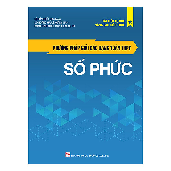 [Download Sách] Phương Pháp Giải Các Dạng Toán THPT: Số Phức