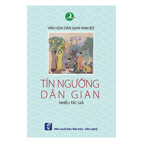 [Download Sách] Văn Hóa Dân Gian Nam Bộ - Tín Ngưỡng Dân Gian