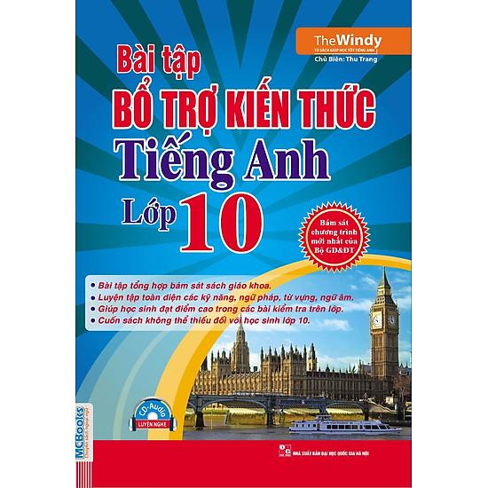 Bài Tập Bổ Trợ Kiến Thức Tiếng Anh Lớp 10 (Kèm CD)