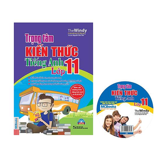 Trọng Tâm Kiến Thức Tiếng Anh Lớp 11 (Kèm CD)