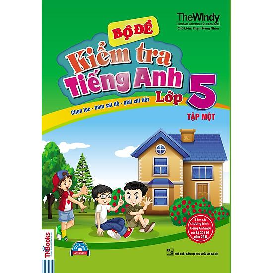 Bộ Đề Kiểm Tra Tiếng Anh Lớp 5 – Tập 1 (Kèm CD)