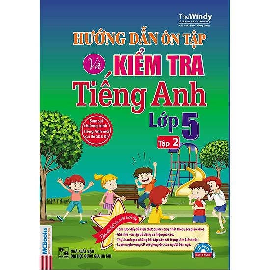 Hướng Dẫn Ôn Tập Và Kiểm Tra Tiếng Anh Lớp 5 (Tập 2) (Kèm CD)