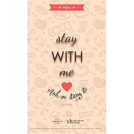 Stay With Me – Anh Ơi Đừng Đi