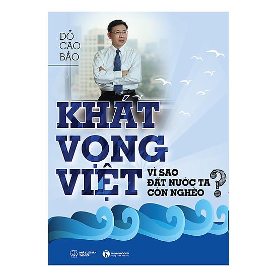 Khát Vọng Việt: Vì Sao Đất Nước Ta Còn Nghèo?