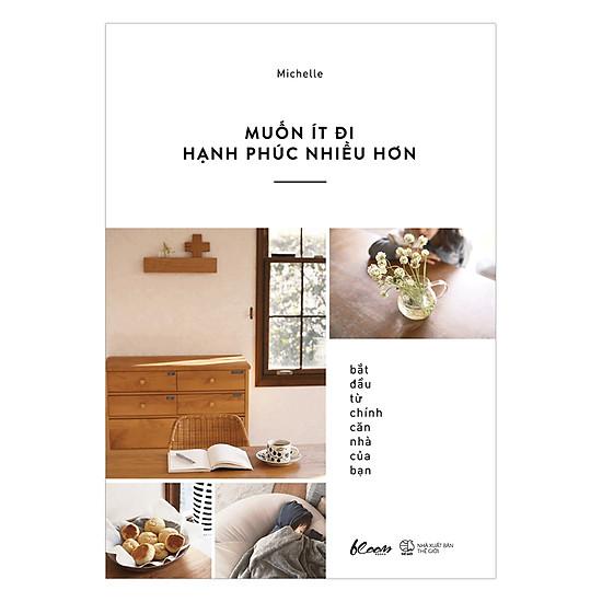 [Download sách] Muốn Ít Đi, Hạnh Phúc Nhiều Hơn: Bắt Đầu Từ Chính Căn Nhà Của Bạn