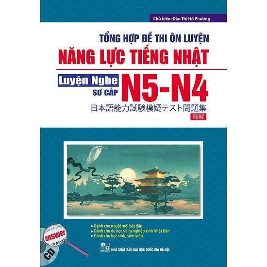 Tổng Hợp Đề Thi Ôn Luyện Năng Lực Tiếng Nhật N5-N4 Luyện Nghe Sơ Cấp (Kèm CD)