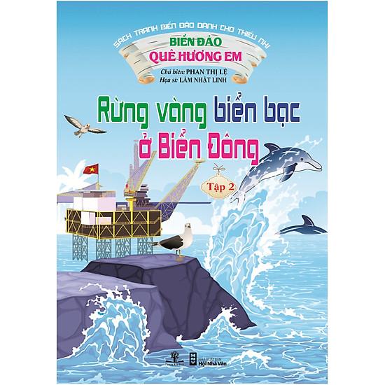 Biển Đảo Quê Hương Em - Rừng Vàng Biển Bạc Ở Biển Đông (Tập 2)