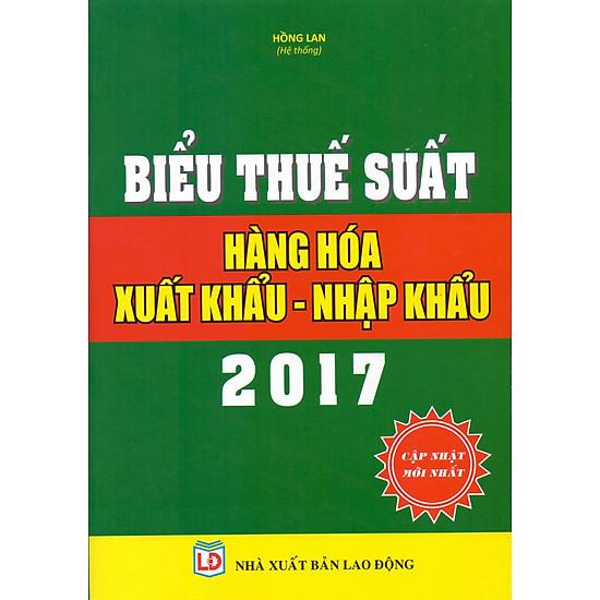 Biểu Thuế Suất Hàng Hóa Xuất Khẩu – Nhập Khẩu 2017
