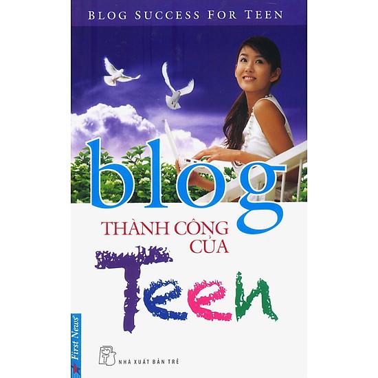 Blog Thành Công Của Teen – Blog Success For Teen (Tái Bản)