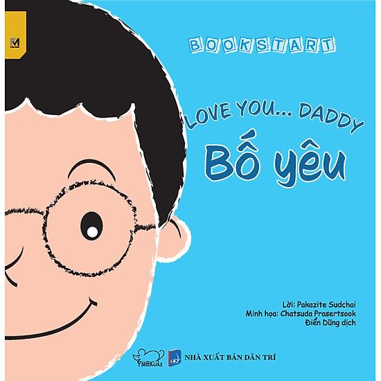Bố Yêu – Love You Daddy (Sách Song Ngữ Việt-Anh)