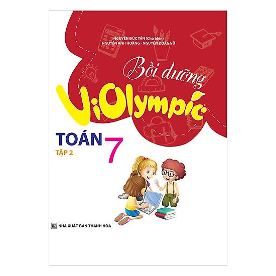 [Download Sách] Bồi Dưỡng Học Sinh Giỏi Violympic Toán Lớp 7 (Tập 2)