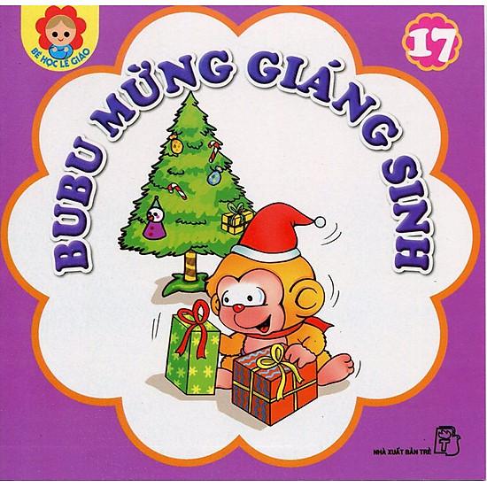 Bé Học Lễ Giáo – Bubu Tập 17: Bubu Mừng Giáng Sinh (Tái Bản)