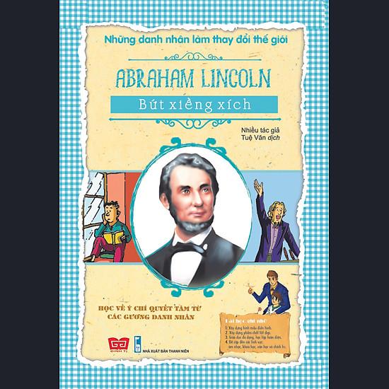 Những Danh Nhân Làm Thay Đổi Thế Giới – Abraham Lincoln – Bứt Xiềng Xích