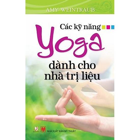 [Download sách] Các kỹ Năng Yoga Dành Cho Nhà Trị Liệu