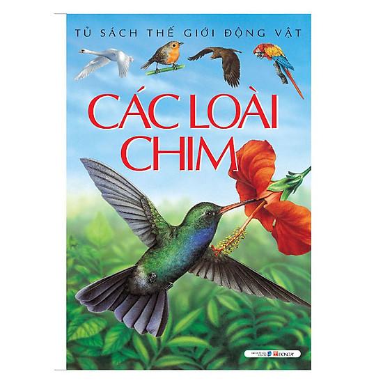 Các Loài Chim (Tủ Sách Thế Giới Động Vật)