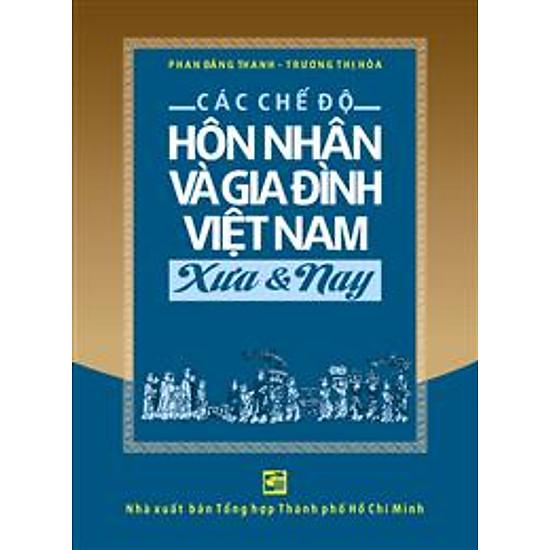 Các Chế Độ Hôn Nhân Và Gia Đình Việt Nam Xưa Và Nay